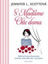 S Madame Chic doma